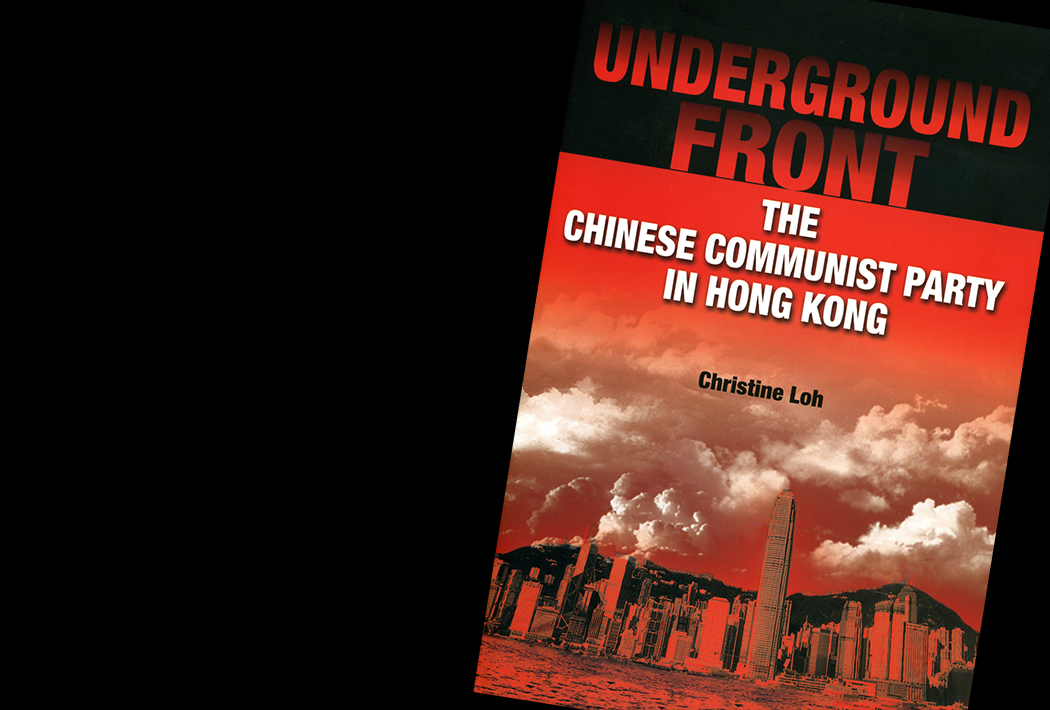 Underground Front: The Chinese Communist Party in Hong Kong