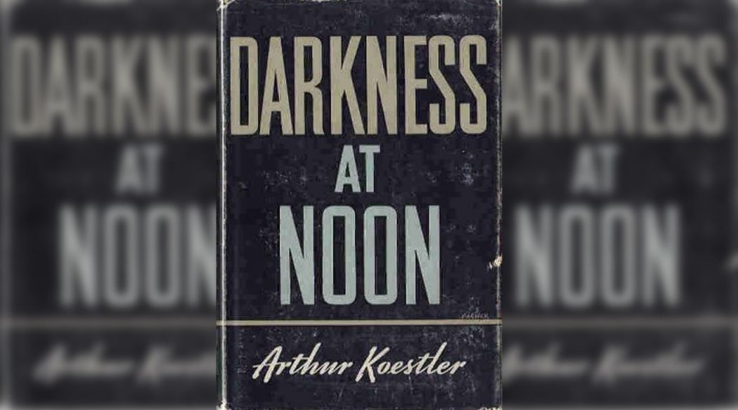 Darkness at noon Arthur Ko