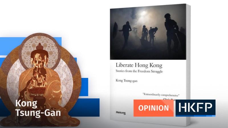 Liberate Hong Kong: Stories From The Freedom Struggle kong tsung gan